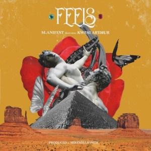 M.anifest - Feels ft. Kwesi Arthur
